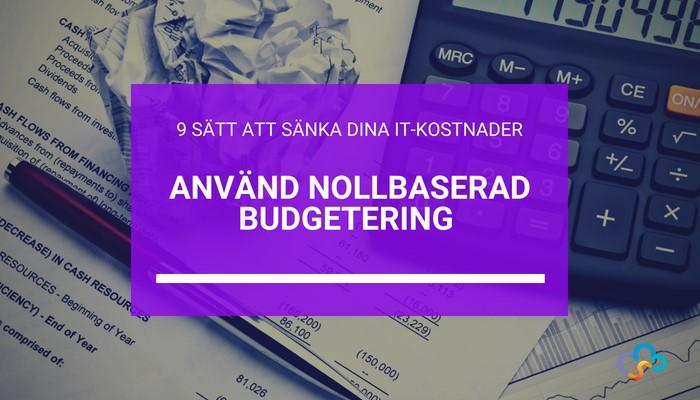 sank-it-kostnader-anvand-nollbaserad-budgetering